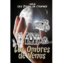 Les Zours de l'Espace N°1 - Les ombres de Vénus: La première aventure des Zours de l'espace...