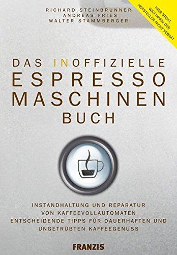 Das inoffizielle Espressomaschinen-Buch