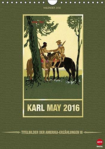 Karl May 2016 - Amerika-Erzählungen III (Wandkalender 2016 DIN A4 hoch): Neuer Kalender mit seltenen Titelbildern! (Monatskalender, 14 Seiten) (CALVENDO Wissenschaft) (Satan Kalender)