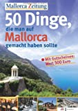 50 Dinge, die man auf Mallorca gemacht haben sollte - Mallorca Zeitung