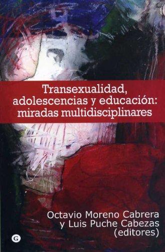Transexualidad, adolescencias y educación: miradas multidisciplinares por Octavio Moreno Cabrera