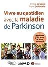 Vivre au quotidien avec la maladie de Parkinson par Saragoni