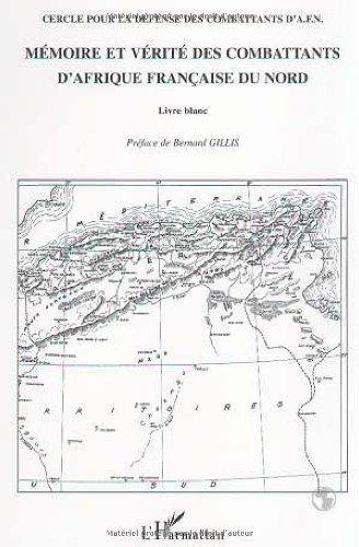 Mémoire et verite des combattants d'afrique française du nord. livre blanc