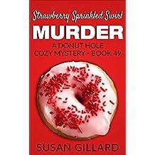 Strawberry Sprinkled Swirl Murder: A Donut Hole Cozy Mystery - Book 49 (English Edition)