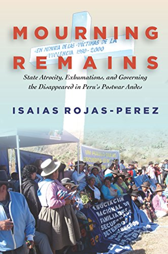 mourning-remains-state-atrocity-exhumations-and-governing-the-disappeared-in-perus-postwar-andes