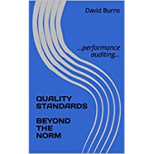 QUALITY STANDARDS  BEYOND THE NORM: ...performance auditing... (English Edition)
