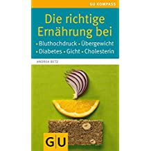 Die richtige Ernährung bei: Bluthochdruck, Übergewicht, Diabetes, Gicht, Cholesterin (GU Kompass Gesundheit)