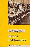Europa und Amerika: Aussichten der Weltentwicklung (Trotzki-Bibliothek)