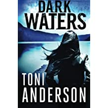 Dark Waters (The Barkley Sound Series) by Toni Anderson (2013-08-06)