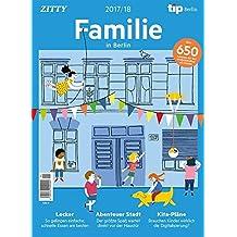Familie in Berlin 2017/2018: von tip Berlin und ZITTY