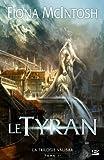 La trilogie Valisar, tome 2 : Le Tyran (édition reliée)