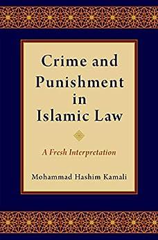 Crime and Punishment in Islamic Law: A Fresh Interpretation PDF Descargar Gratis