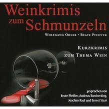 Weinkrimis zum Schmunzeln. CD: Kurzkrimis zum Thema Wein