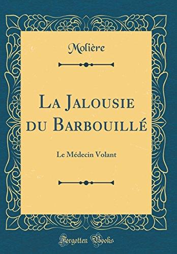 Le Medecin Volant La Jalousie Du Barbouille [Pdf/ePub] eBook