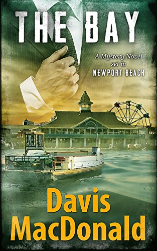 The Bay: A Mystery Novel set in Newport Beach (The Judge Series Book 4) (English Edition) -