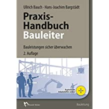 Praxis-Handbuch Bauleiter: Bauleistungen sicher überwachen