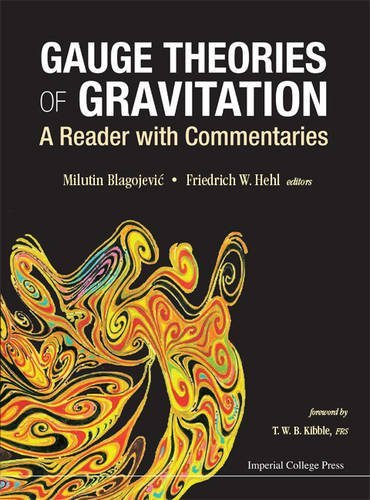 Gauge Theories of Gravitation : A Reader with Commentaries (Classification of Gauge Theories of Gravity) Reprint edition by Milutin Blagojevic (2013) Hardcover