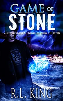 Game of Stone: An Alastair Stone Urban Fantasy Novel (Alastair Stone Chronicles Book 13) by [King, R. L.]