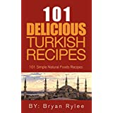 The Turkish Cookbook:101 Delicious Turkish Recipes (Taste of Home cookbook,The complete asian cookbook,Easy Recipes) (English Edition)