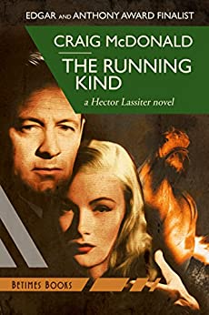 The Running Kind: A Hector Lassiter novel (Hector Lassiter Series Book 6) by [McDonald, Craig]