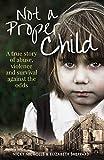 Not a Proper Child by Nicky Nicholls, Elizabeth Sheppard