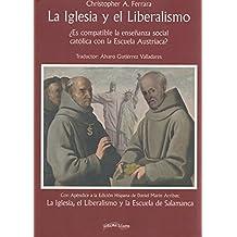 La Iglesia y el liberalismo: ¿Es cómplice la enseñanza social católica con la Escuela Austriaca? (Última Línea de Ensayo)