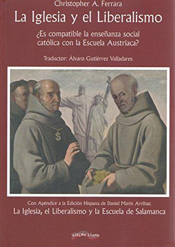 La Iglesia y el liberalismo : ¿es cómplice la enseñanza social católica con la Escuela Austriaca?