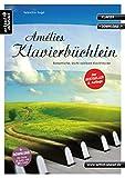 Amélies Klavierbüchlein: Romantische, leicht spielbare Klavierstücke, für Kinder, Jugendliche & Erwachsene (inkl. Download).