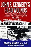 John F. Kennedy's Head Wounds: A Final Synthesis - and a New Analysis of the Harper Fragment (English Edition)