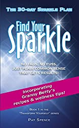 Find Your Sparkle: The 30-Day Sparkle Plan ('Transform Yourself' Series Book 1)