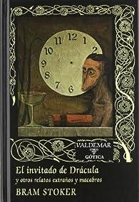 El invitado de Drácula: y otros relatos extraños y macabros par Bram Stoker