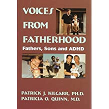 [(Voices from Fatherhood : Fathers, Sons and ADHD)] [By (author) Patrick J. Kilcarr ] published on (October, 1997)