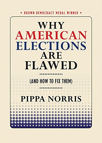 Why American Elections Are Flawed (And How to Fix Them) (Brown Democracy Medal)