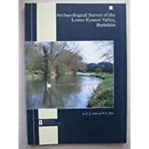 Archaeological Survey of the Lower Kennet Valley, Berkshire (Wessex Archaeology Report,)