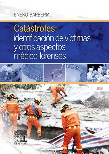 Catástrofes: Identificación De Víctimas Y Otros Aspectos Médico-Forenses