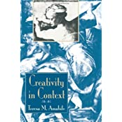 Creativity In Context: Update To The Social Psychology Of Creativity by Teresa M Amabile (1996-06-07)