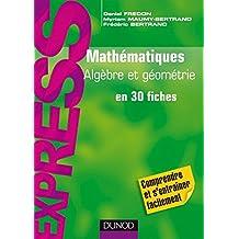 Mathématiques L1/L2 : Algèbre/Géométrie - en 30 fiches
