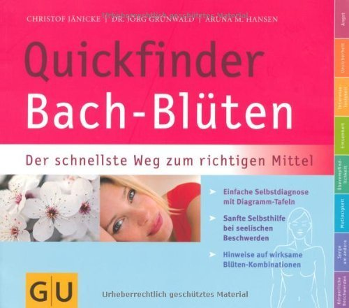 Quickfinder Bach-Blüten: Der schnellste Weg zum richtigen Mittel (GU Quickfinder) von Jänicke. Christof (2010) Taschenbuch