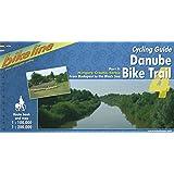 Cycling Guide Danube Bike Trail: Danube Bike Trail 4 Budapest to the Black Sea: From Budapest to the Black Sea: TEIL 4