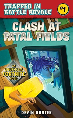 Clash At Fatal Fields: An Unofficial Fortnite Adventure Novel (Trapped In Battle Royale) (English Edition)