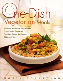 One-Dish Vegetarian Meals by [Robertson, Robin]