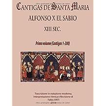 Cantigas de Santa Maria XIII sec - volume primo - Rev. Fabio Anti: prima parte (Cantigas 1-200)
