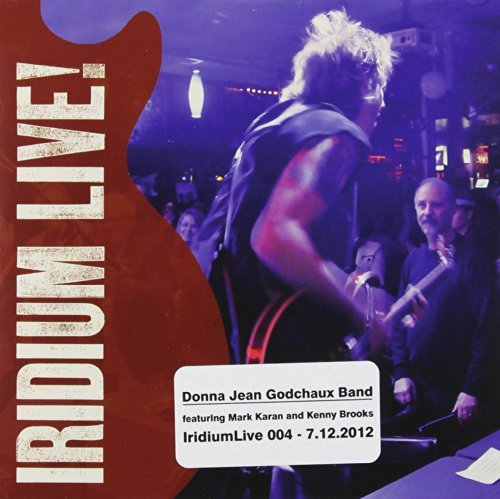 Iridium Live 004 - 7.12.2012 by DONNA JEAN BAND FEATURING MARK KARAN GODCHAUX (2012-10-30)