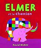 """Afficher """"Elmer et la chanson"""""""
