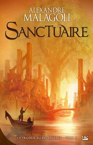 La Trilogie du Roi Sauvage T01 Sanctuaire