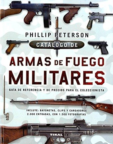 Catálogo de armas de fuego militares por Phillip Peterson