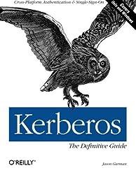 Kerberos: The Definitive Guide by Jason Garman (2003-09-05)