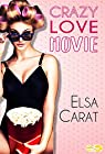 Crazy Love Movie par Carat
