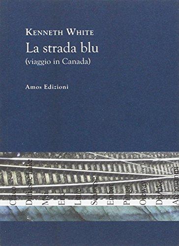 La strada blu (viaggio in Canada) di Kenneth White