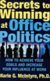 Secrets to Winning at Office Politics by McIntyre, Marie (2005) Paperback